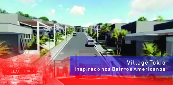 Village Tokio, inspirado nos bairros Americanos