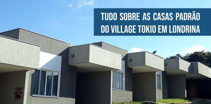Tudo sobre as Casas Padrão do Village Tokio em Londrina