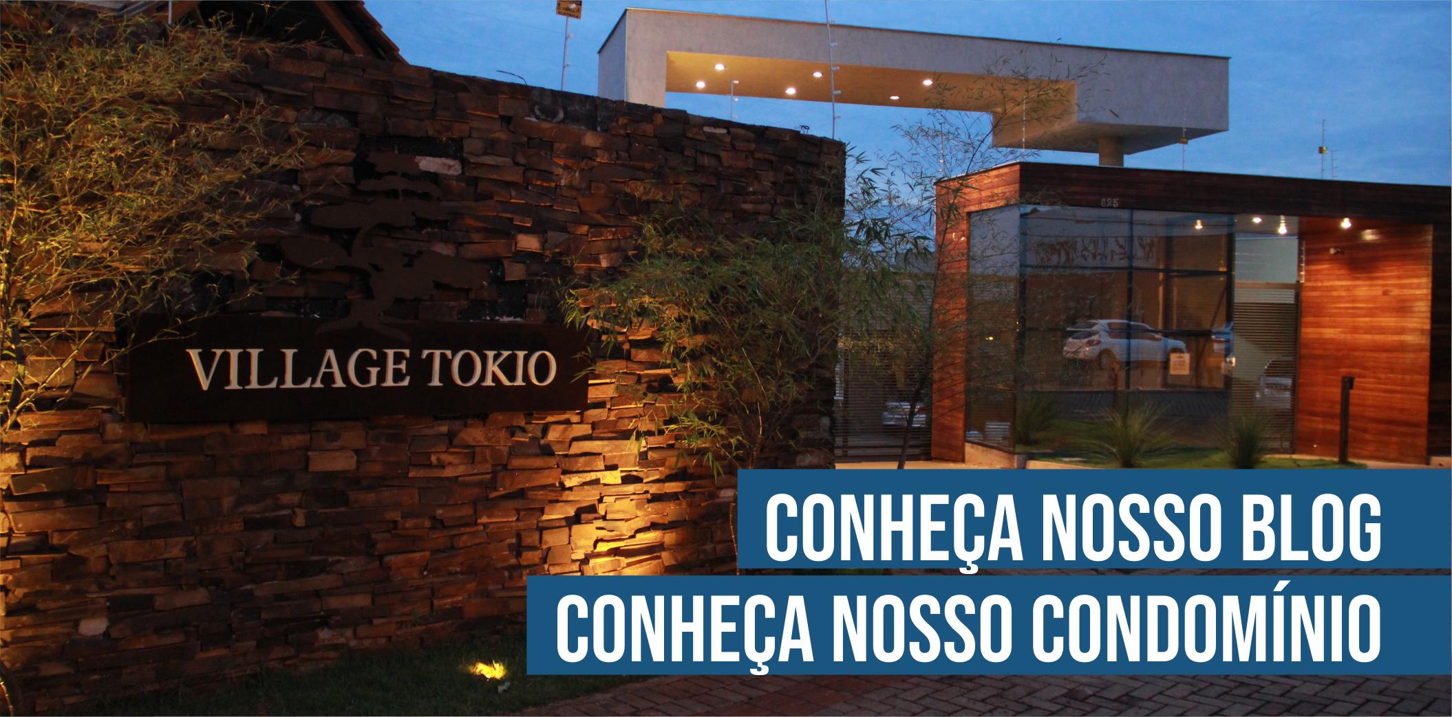 Conheça nosso Blog, conheça nosso Condomínio. Village Tokio - Casas e Sobrados em Condomínio Fechado   Londrina