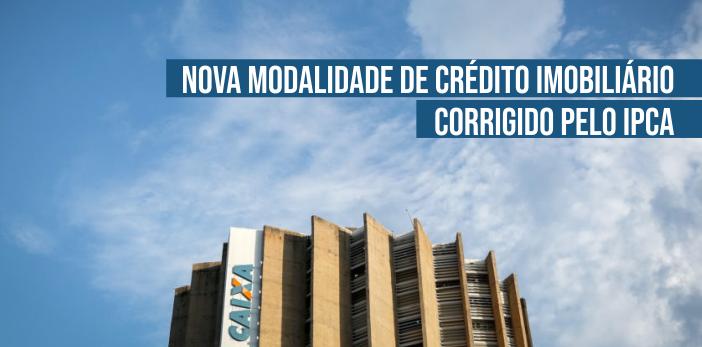Nova Modalidade de Crédito Imobiliário